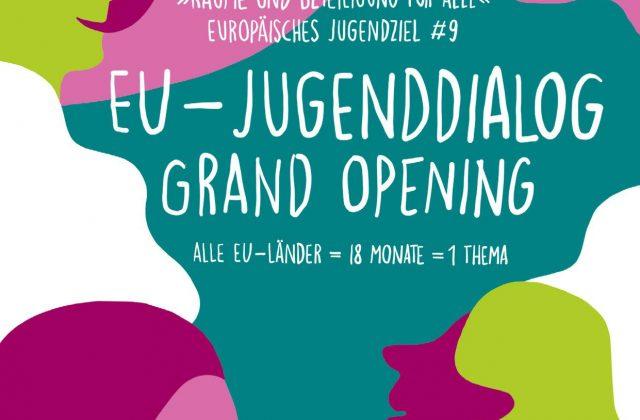 """Anmeldung für die Auftaktveranstaltung """"GRAND OPENING"""" zum 8. EU-Jugenddialog-Zyklus ist gestartet!"""