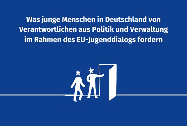 Was junge Menschen in Deutschland von Verantwortlichen aus Politik und Verwaltung im Rahmen des EU-Jugenddialogs fordern